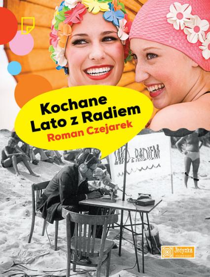 Kochane Lato z Radiem - Roman Czejarek | okładka