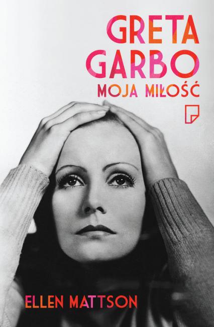 Greta Garbo moja miłość - Ellen Mattson | okładka