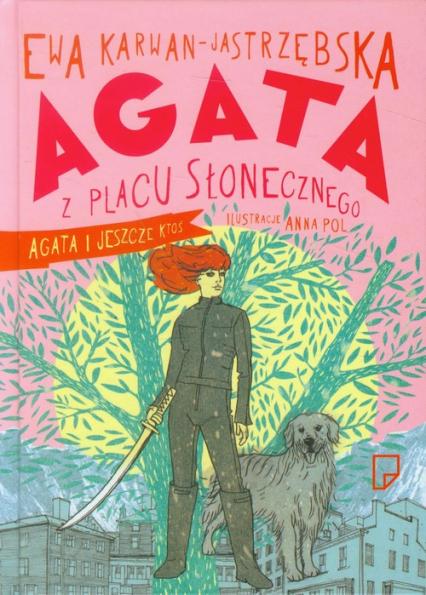 Agata z Placu Słonecznego. Agata i jeszcze ktoś - Ewa Karwan-Jastrzębska | okładka