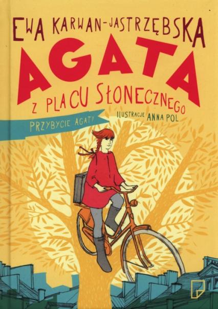 Agata z Placu Słonecznego. Przybycie Agaty