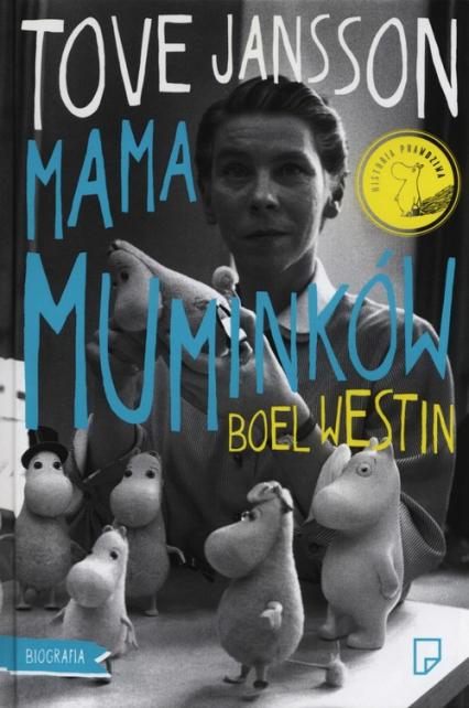 Tove Jansson. Mama Muminków - Boel Westin | okładka