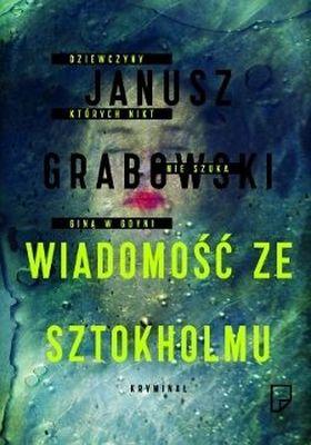 Wiadomość ze Sztokholmu - Janusz Grabowski | okładka