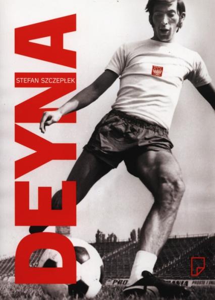 Deyna - Stefan Szczepłek | okładka