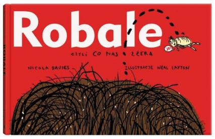 Robale, czyli co nas zżera - Nicola Davies | okładka