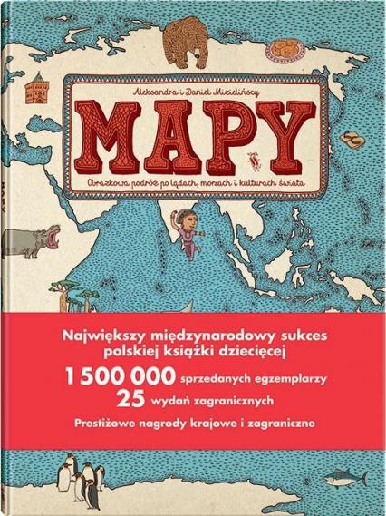 Mapy. Obrazkowa podróż po lądach, morzach i kulturach świata - Mizielińska Aleksandra, Mizieliński Daniel | okładka