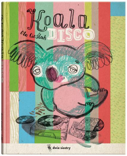 Koala disco - Ola Cieślak | okładka
