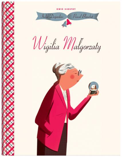 Wigilia Małgorzaty - India Desjardins   okładka