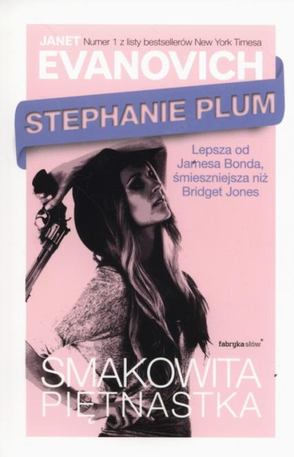 Stephanie Plum. Smakowita piętnastka - Janet Evanovich | okładka