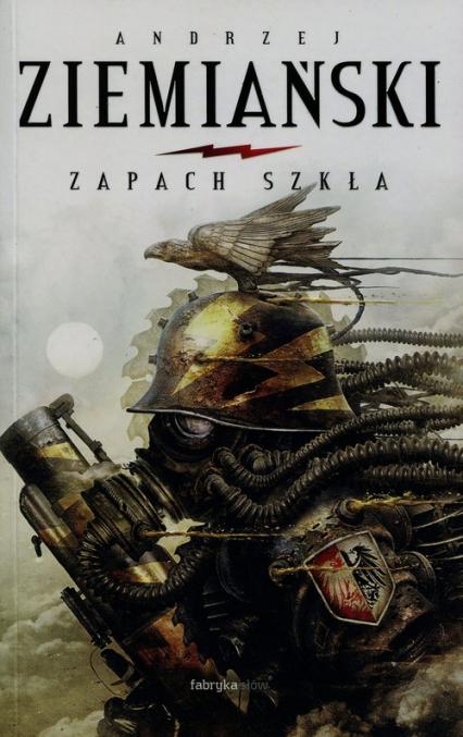 Zapach szkła - Andrzej Ziemiański   okładka