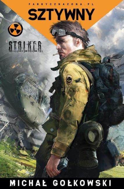 S.T.A.L.K.E.R. Sztywny - Michał Gołkowski   okładka