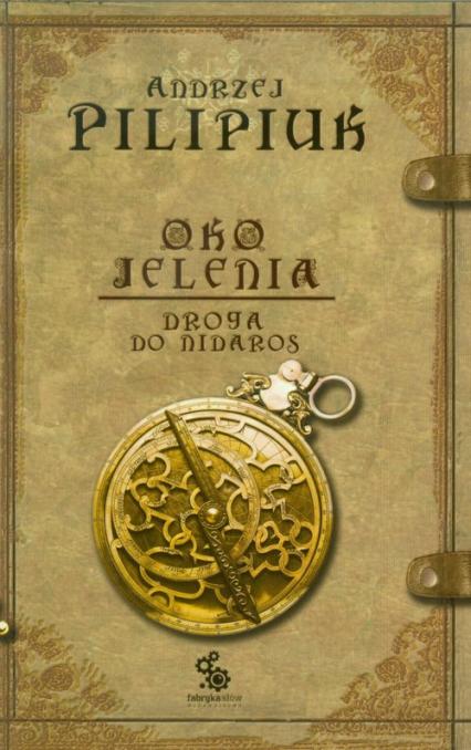 Oko jelenia. Droga do Nidaros - Andrzej Pilipiuk | okładka