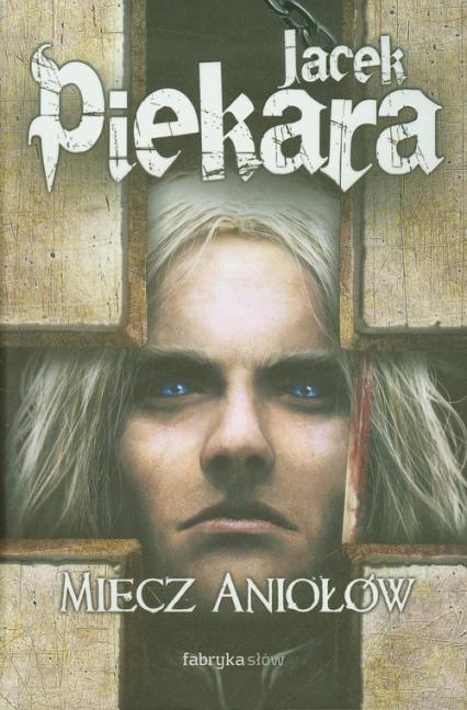 Miecz Aniołów - Jacek Piekara | okładka