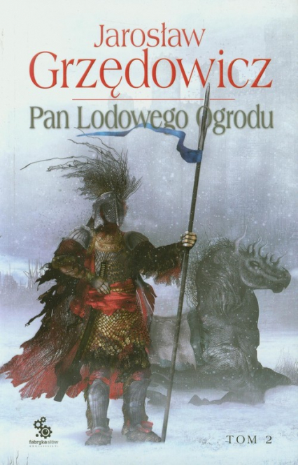 Pan Lodowego Ogrodu. Tom 2 - Jarosław Grzędowicz | okładka