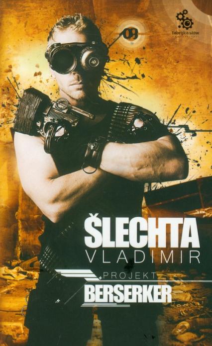 Projekt Berserker - Vladimir Slechta | okładka