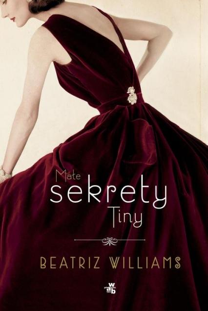 Małe sekrety Tiny - Beatriz Williams | okładka
