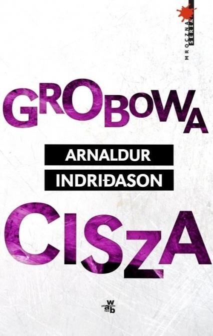 Grobowa cisza - Arnaldur Indridason | okładka