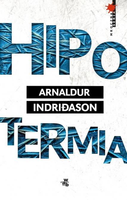 Hipotermia - Arnaldur Indridason | okładka