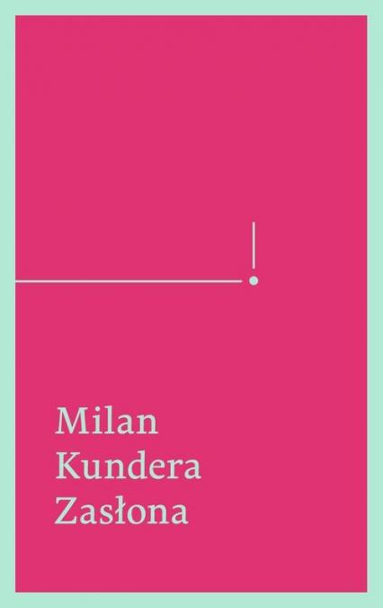 Zasłona. Esej w siedmiu częściach - Milan Kundera | okładka