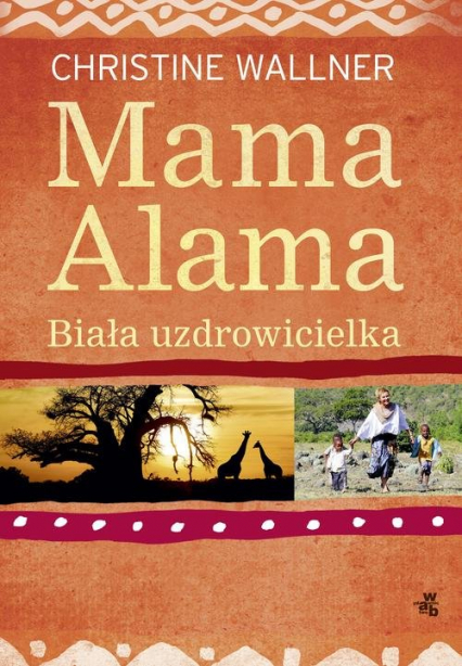 Mama Alama. Biała uzdrowicielka - Christine Wallner   okładka