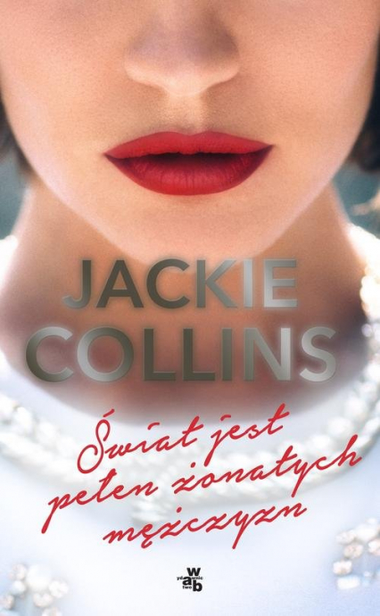 Świat jest pełen żonatych mężczyzn - Jackie Collins | okładka