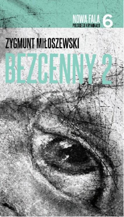 Bezcenny 2 - Zygmunt Miłoszewski | okładka
