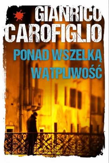 Ponad wszelką wątpliwość - Gianrico Carofiglio | okładka
