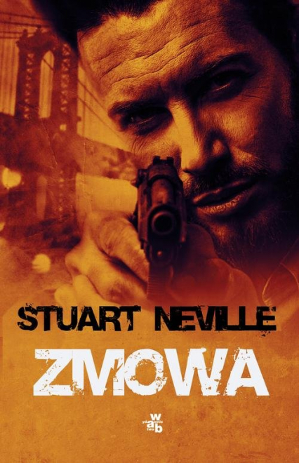 Zmowa - Stuart Neville | okładka