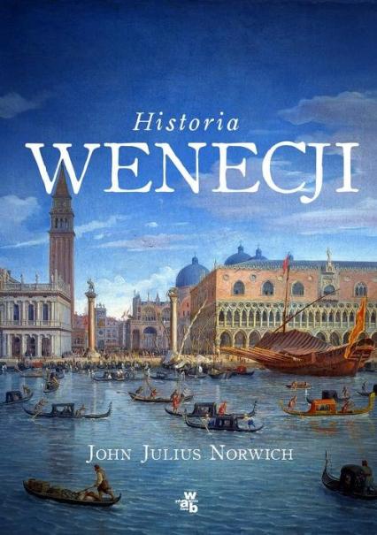 Historia Wenecji - Norwich John Julius | okładka