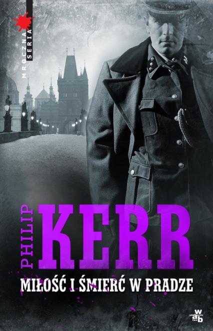 Miłość i śmierć w Pradze - Phillip Kerr | okładka