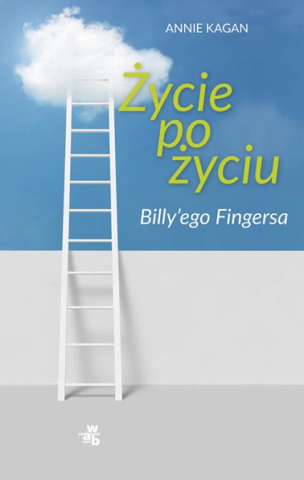 Życie po życiu Billy'ego Fingersa - Annie Kagan | okładka