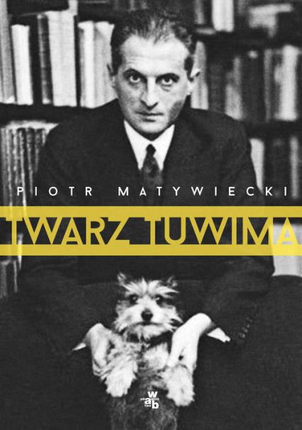 Twarz Tuwima - Piotr Matywiecki   okładka