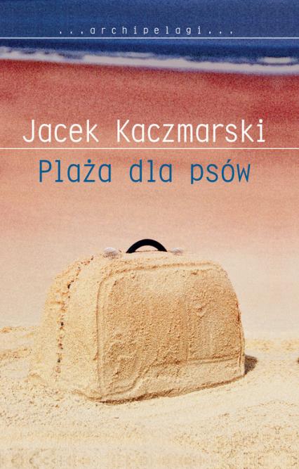Plaża dla psów - Jacek Kaczmarski | okładka