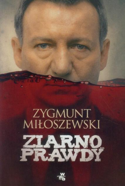 Ziarno prawdy - Zygmunt Miłoszewski | okładka