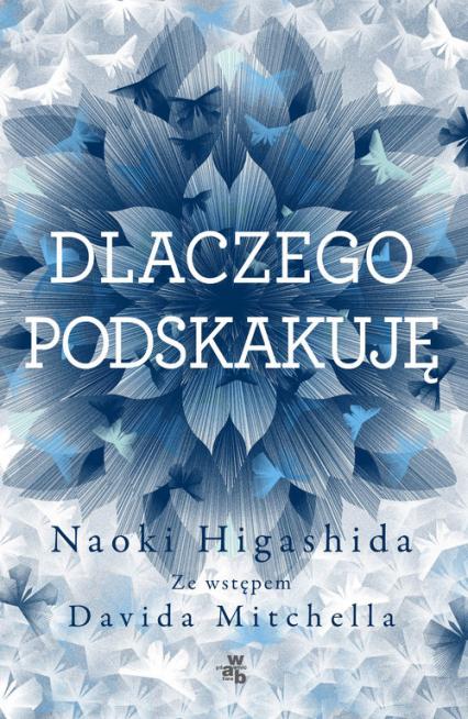 Dlaczego podskakuję - Naoki Higashida | okładka