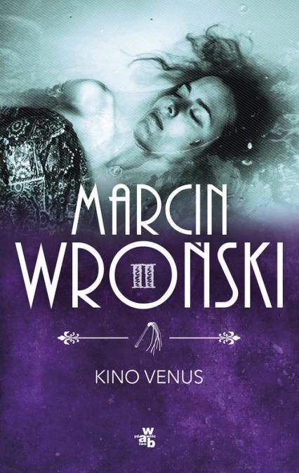 Kino Venus - Marcin Wroński | okładka