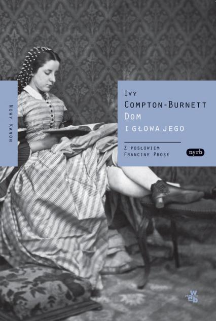 Dom i jego głowa - Ivy Compton-Burnett | okładka