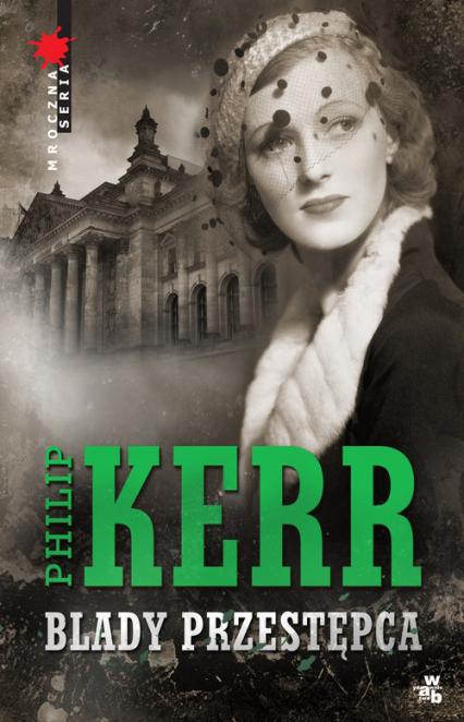 Blady przestępca - Philip Kerr | okładka