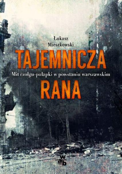 Tajemnicza rana - Łukasz Mieszkowski | okładka