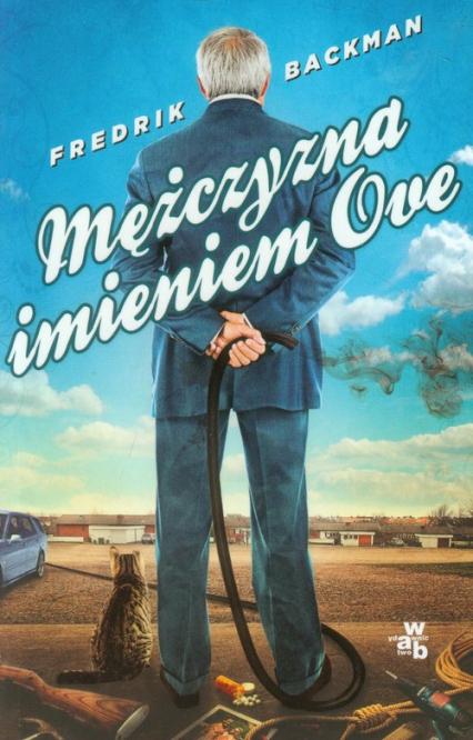 Mężczyzna imieniem Ove - Fredrik Backman | okładka