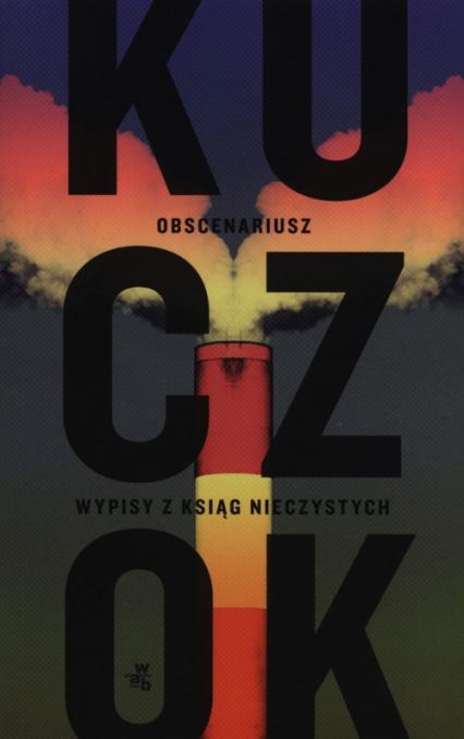 Obscenariusz - Wojciech Kuczok | okładka