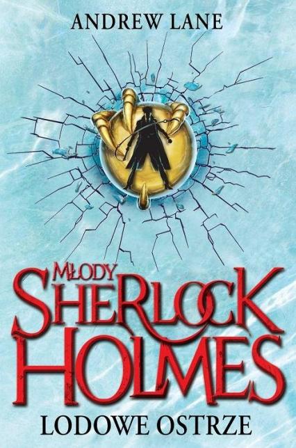 Młody Sherlock Holmes. Lodowe ostrze - Andrew Lane | okładka
