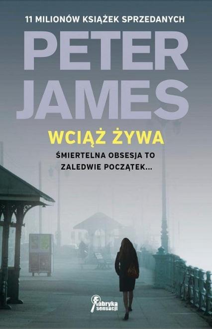 Wciąż żywa - Peter James | okładka
