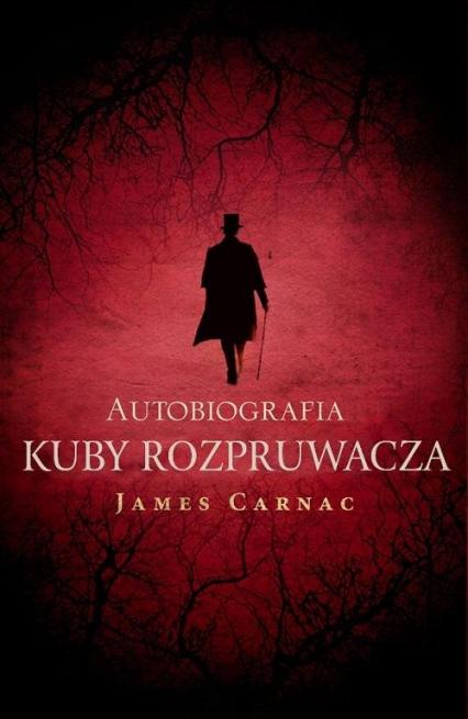 Autobiografia Kuby Rozpruwacza - James Carnac | okładka