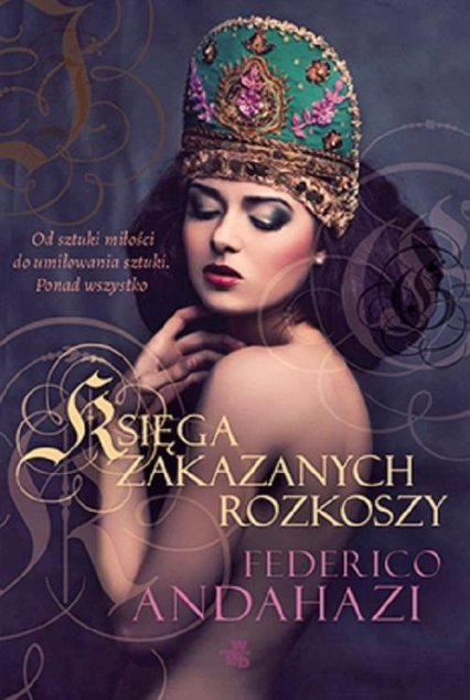 Księga zakazanych rozkoszy - Federico Andahazi   okładka