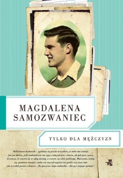 Tylko dla Mężczyzn - Magdalena Samozwaniec | okładka