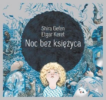 Noc bez księżyca - Gafen Shira, Keret Etgar | okładka