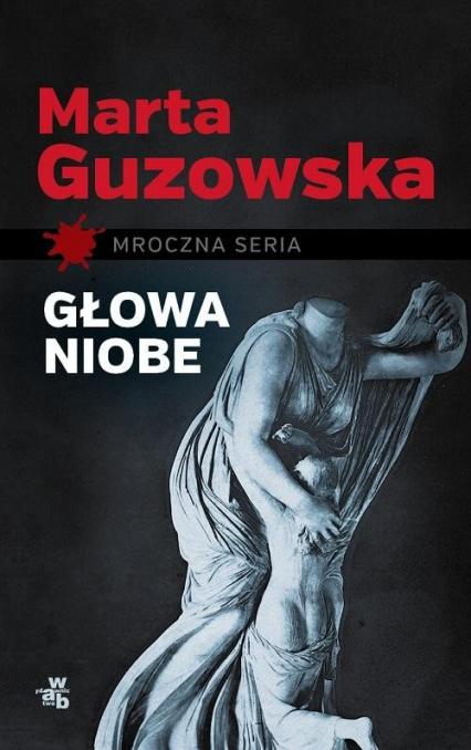 Głowa Niobe - Marta Guzowska   okładka