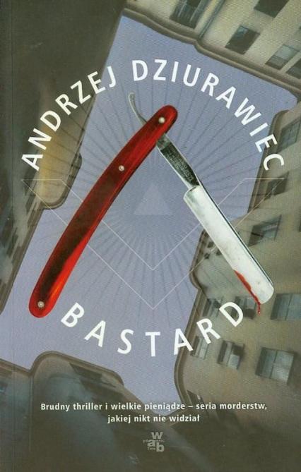 Bastard - Andrzej Dziurawiec | okładka