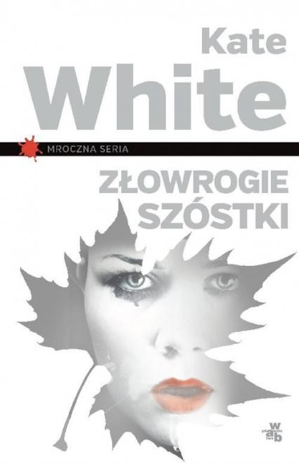 Złowrogie szóstki - Kate White | okładka