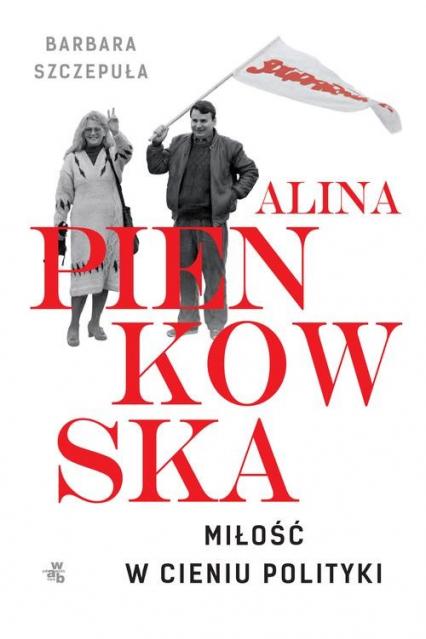 Alina. Miłość w cieniu polityki - Barbara Szczepuła | okładka